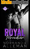 Royal Wrecker: A Stand-Alone Royal Romance (Barnes Family Book 4)