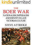 The Boer War: Nationalism, Imperialism and Identity in Late Victorian Culture