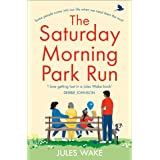 The Saturday Morning Park Run: The most gloriously uplifting and page-turning fiction book of the 2021! (Yorkshire Escape, Bo