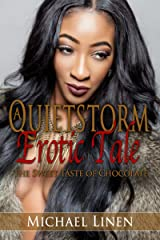 A Quietstorm Erotic Tale: The Sweet Taste Of Chocolate Kindle Edition