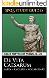 Suetonius: The Twelve Caesars in Latin + English (SPQR Study Guides Book 8)