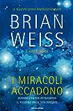 I miracoli accadono: Curare l'anima attraverso il ricordo delle vite passate (Ingrandimenti)