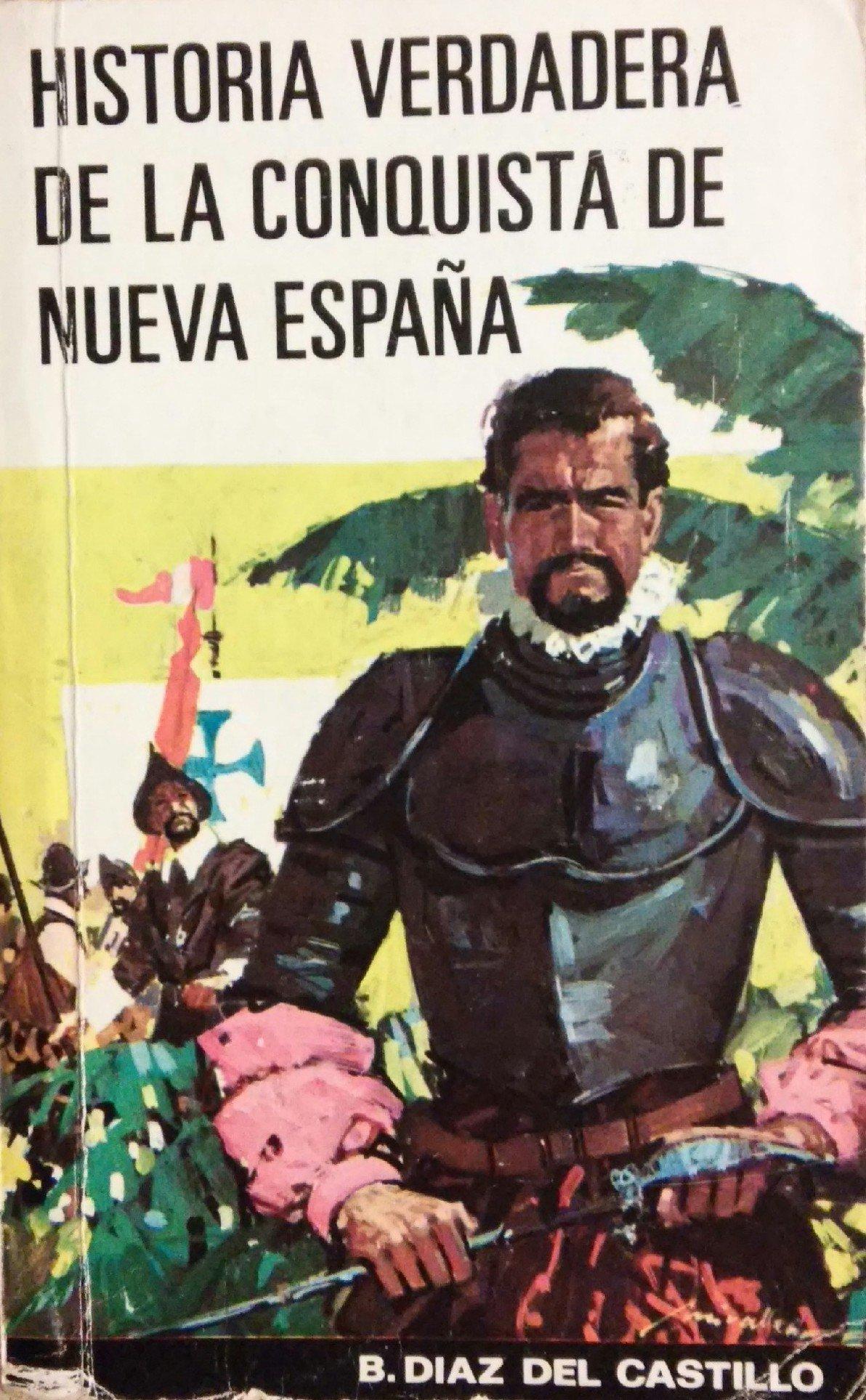 Historia verdadera conquista nuevaespaña: Amazon.es: Diaz Del Castillo, Bernal: Libros