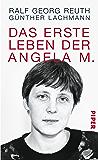 Das erste Leben der Angela M. (German Edition)