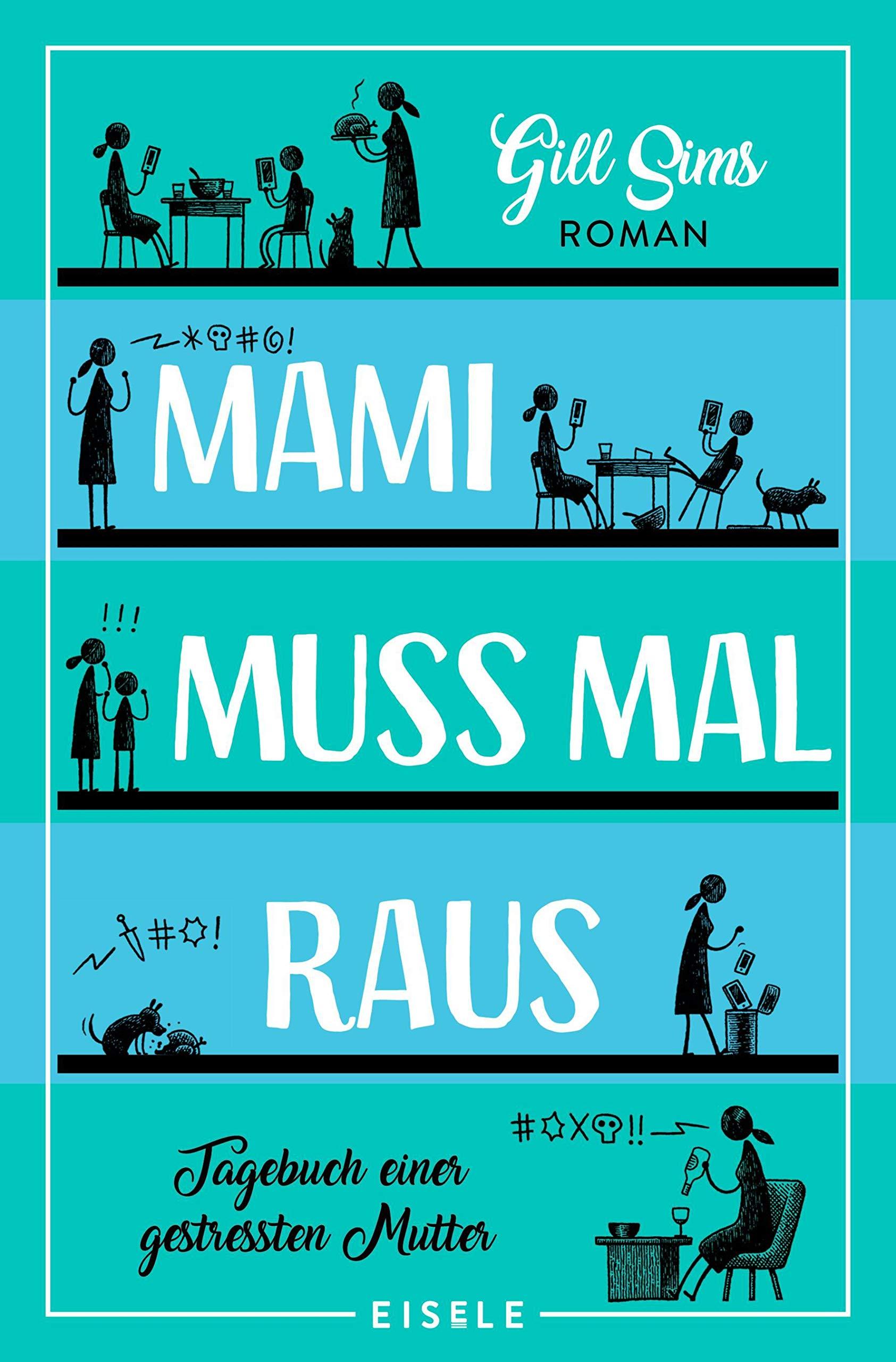 Mami muss mal raus.: Tagebuch einer gestressten Mutter (Die Mami-Reihe Band 2)