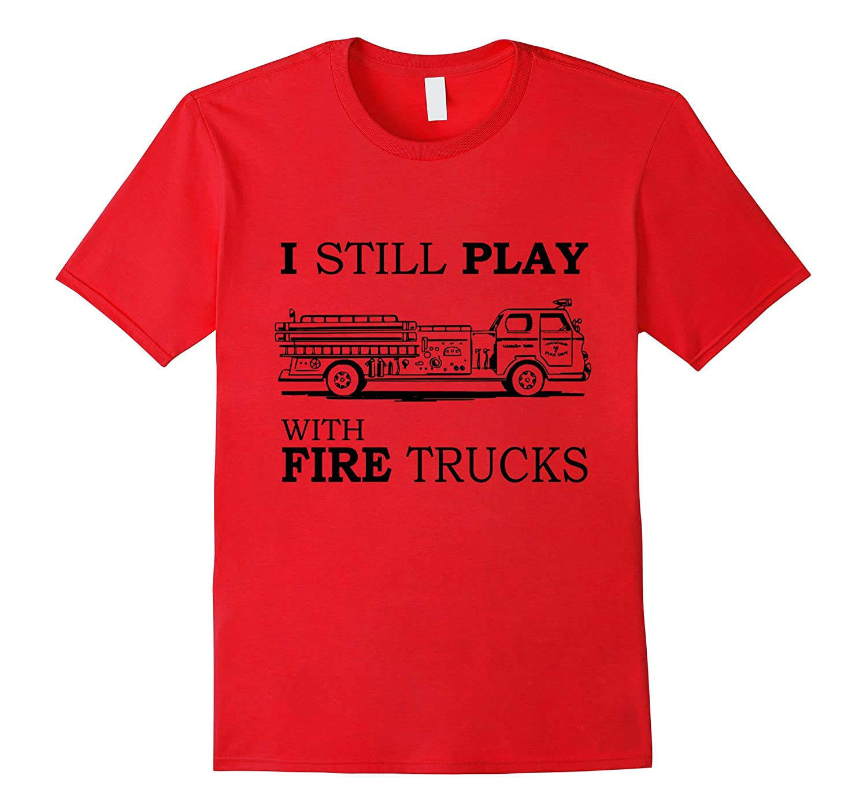 Mens Still Play Trucks T Shirt-Teechatpro