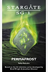 STARGATE SG-1: Permafrost: A novella (SGX-02) Kindle Edition