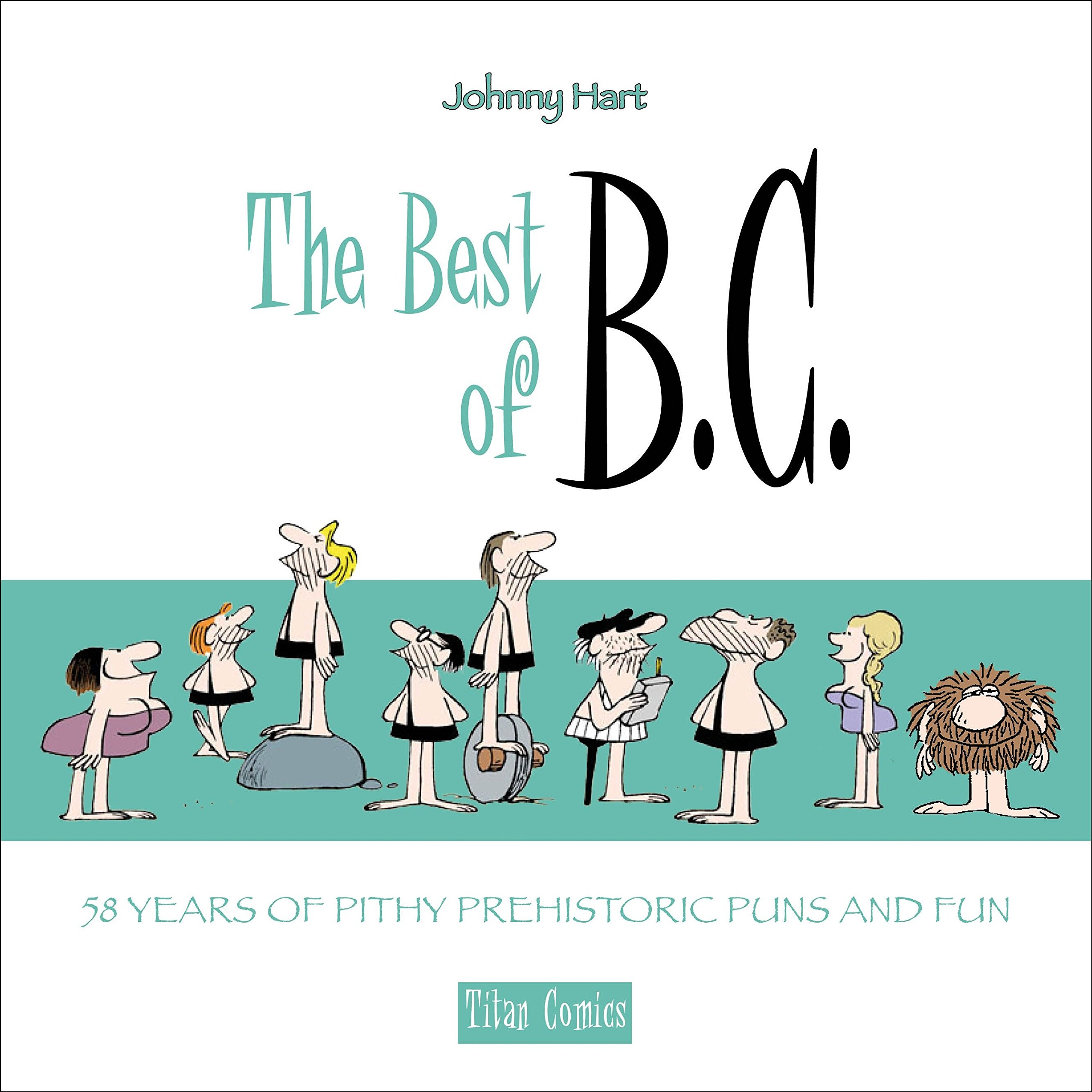 The Best of B C : 58 Years of Pithy Prehistoric Puns and Fun: Johnny