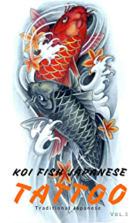 2f63c8e97 Koi Fish Tattoo Samurai: Tattoo Designs Art Photos (Japanese Tattoo Gallery Book  3)