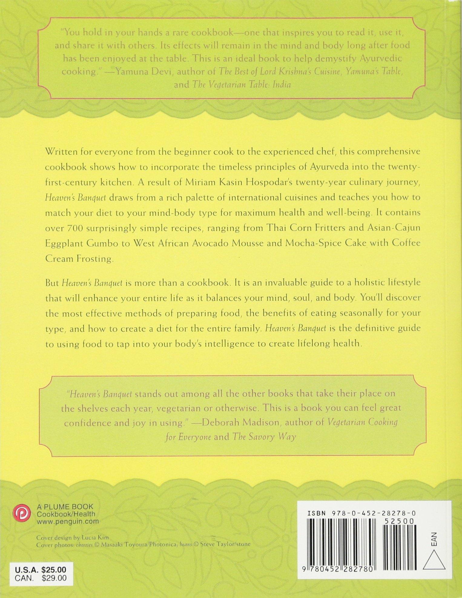 Heaven's Banquet: Vegetarian Cooking For Lifelong Health The Ayurveda Way:  Miriam Kasin Hospodar: 9780452282780: Amazon: Books
