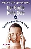 Der Große Ruhe-Nerv: 7 Sofort-Hilfen gegen Stress und Burnout (German Edition)
