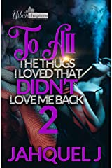 To All The Thugs I Loved That Didn't Love Me Back 2 Kindle Edition