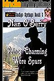 Prince Charming Wore Spurs (Indigo Springs Book 1)