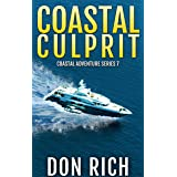 COASTAL CULPRIT: Coastal Adventure Series Number 7