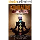 Kundalini Awakening: 5 in 1 Bundle: Expand Mind Power through Chakra Meditation, Psychic Awareness, Enhance Psychic Abilities