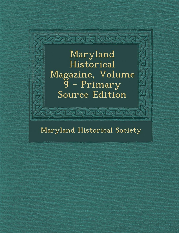 Read Online Maryland Historical Magazine, Volume 9 pdf epub