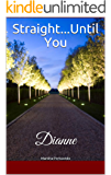 Straight...Until You: Dianne (1)