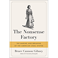 The Nonsense Factory: The Making and Breaking of the American Legal System (English Edition)