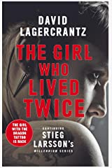 The Girl Who Lived Twice: A New Dragon Tattoo Story (a Dragon Tattoo story) Paperback