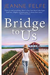 Bridge to Us: A Love Lost and Found Novel Kindle Edition
