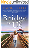 Bridge to Us: A Wonderful, Moving Second Chance Romance