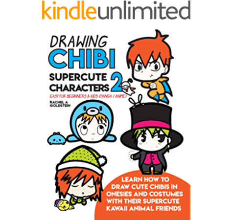 Drawing Chibi Supercute Characters 2 Easy For Beginners Kids Manga Anime Learn How To Draw Cute Chibis In Onesies And Costumes With Their Supercute Animal Friends Drawing For Kids