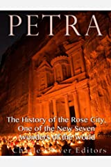 Petra: The History of the Rose City, One of the New Seven Wonders of the World Kindle Edition
