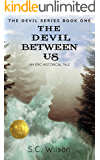The Devil Between Us (The Devil's Trilogy Book 1)