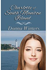 Charlotte of South Manitou Island (Great Lakes Romances Book 4) Kindle Edition