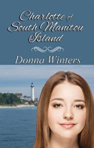 Charlotte of South Manitou Island (Great Lakes Romances Book 4)