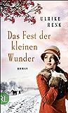 Das Fest der kleinen Wunder: Roman (Die Ostpreußen Saga 4) (German Edition)