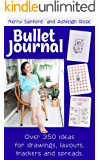 Bullet Journal: Over 350 ideas for drawings, layouts, trackers and spreads