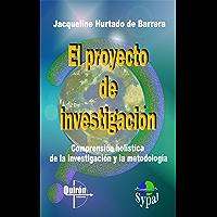 El Proyecto de Investigación (Spanish Edition)