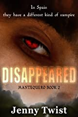 Disappeared: MANTEQUERO BOOK 2 (The Mantequero Series) Kindle Edition