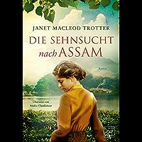 Die Sehnsucht nach Assam (Die Frauen der Teeplantage 3) (German Edition)