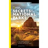 National Geographic Secrets of the National Parks, 2nd Edition: The Experts' Guide to the Best Experiences Beyond the Tourist