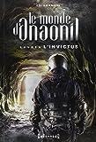 Le monde d'Anaonil, Tome 4 : L'invictus