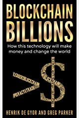 Blockchain Billions: How this technology will make money and change the world Kindle Edition