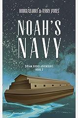 Noah's Navy (Dream Doors Adventures Book 2) Kindle Edition