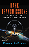 Dark Transmissions: A Tale of the Jinxed Thirteenth