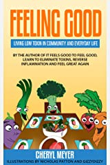 Feeling Good: Living Low Toxin in Community and Everyday Life Kindle Edition
