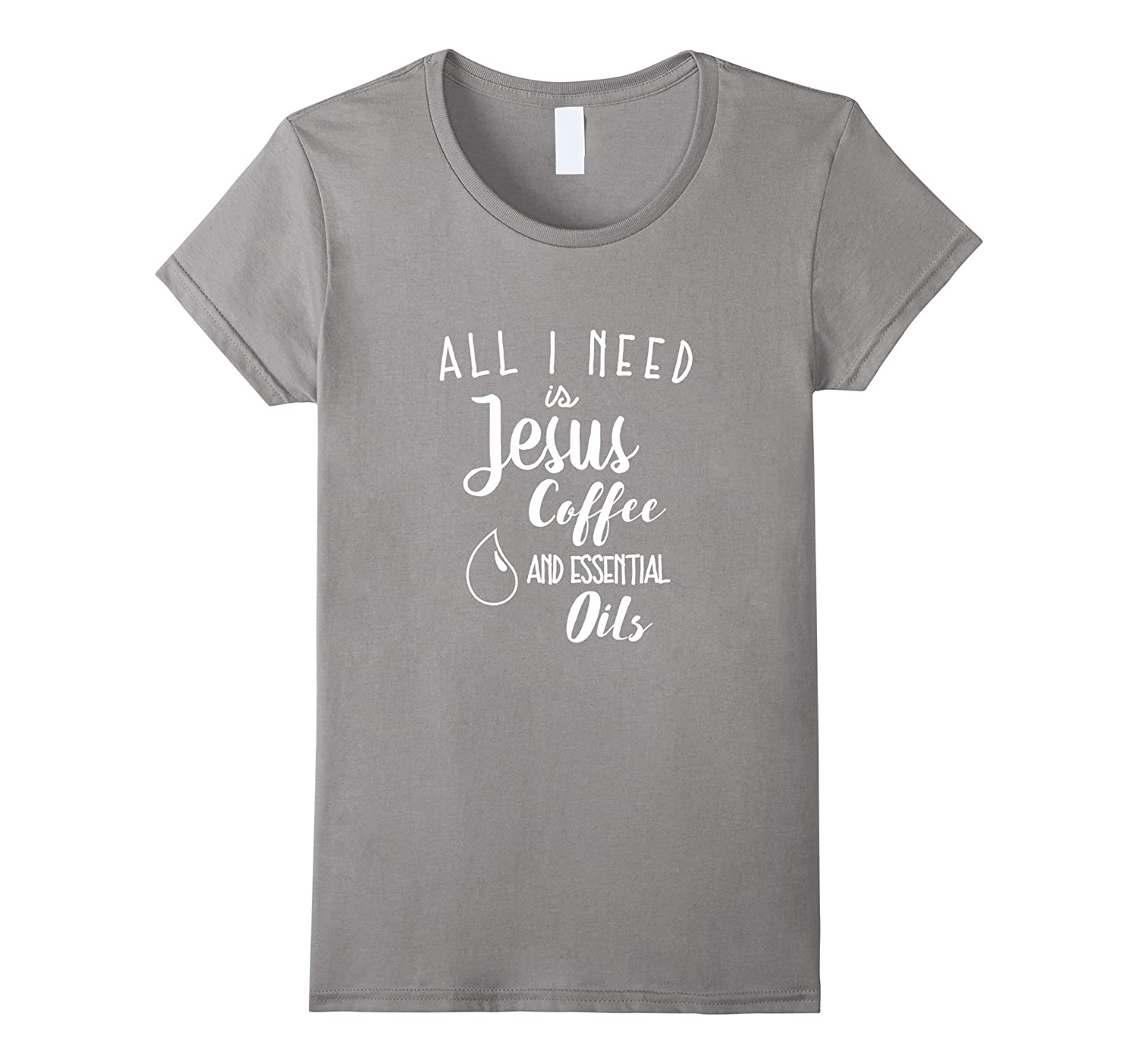 All I need is Jesus Coffee and Essential Oils Shirt