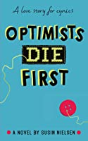 Optimists Die