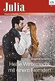 Heiße Winternacht mit einem Fremden (Julia 2358)