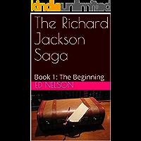 The Richard Jackson Saga: Book 1: The Beginning