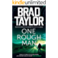 One Rough Man: A gripping military thriller from ex-Special Forces Commander Brad Taylor (Taskforce Book 1)