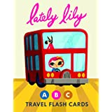 Chronicle Books Lately Lily ABC Travel Flash Cards (Alphabet Flashcards for Preschoolers & Kindergarteners, Illustrated ABC L