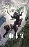 The Orc King (The Legend of Drizzt Book 17)