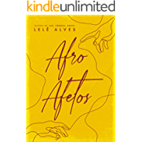 Afro Afetos: poesias de amor, dor e revolta.