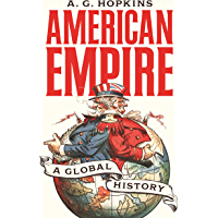 American Empire: A Global History (America in the World Book 25) (English Edition)